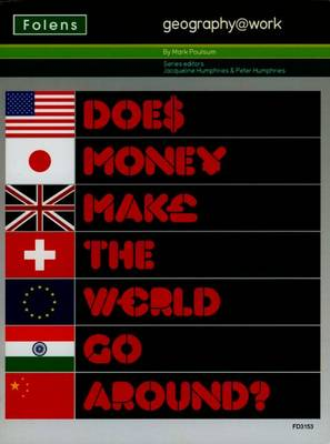 Geography@work: (2) Does Money Make the World Go Around? Teacher CD-ROM by Mark Poulsum