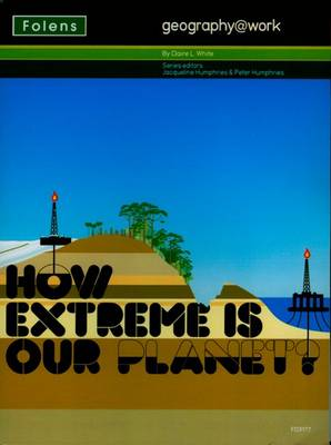 Geography@work: (2) How Extreme is Our Planet? Teacher CD-ROM by Claire L. White, Mark Poulsum