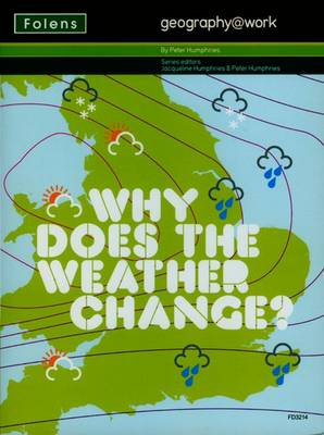 Geography@work: (2) Why Does the Weather Change? Teacher CD-ROM by Jacqueline Humphries, Peter Humphries