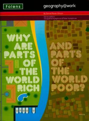 Geography@work: (3) Why are Parts of the World Rich... Teacher CD-ROM by Daniel Raven-Ellison, Dawn Price