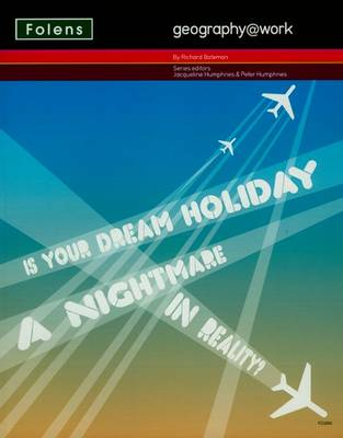 Geography@work: (3) is Your Dream Holiday... Student Book by Richard Bateman