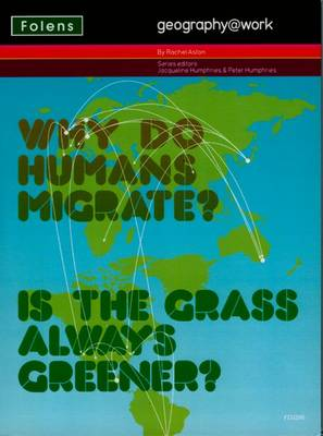 Geography@work: (3) Why Do Humans Migrate? Teacher CD-ROM by Rachel Aston