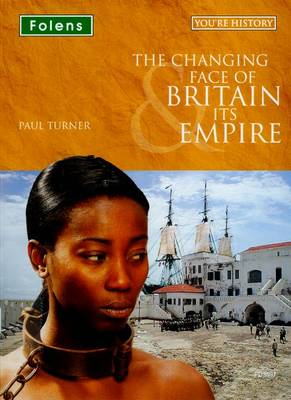 You're History: The Changing Face of Britain & its Empire CD-ROM by Paul Turner