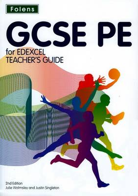 GCSE PE for Edexcel: Teacher's Guide & CD-ROM by Julie Walmsley, Justin Singleton
