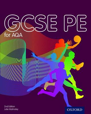 GCSE PE for AQA: Student's Book by Julie Walmsley