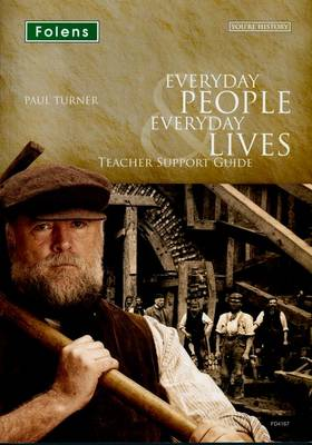 You're History: Everyday People & Everyday Lives Teacher Support Guide by Paul Turner