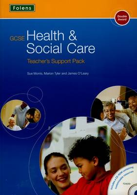 GCSE Health & Social Care: Teacher's Support Pack by Sue Morris, Mike Ancil, Charlotte Brown, Richard Cresswell