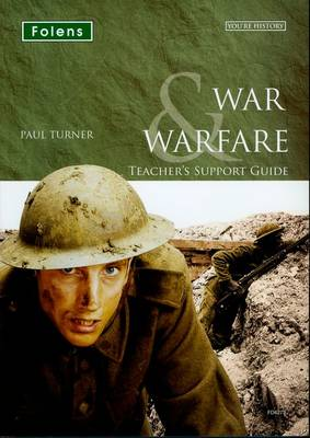 You're History: War & Warfare Teacher's Support Guide by Paul Turner