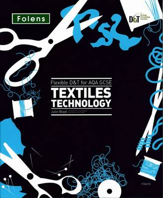 Flexible D&T: GCSE for AQA Textiles Teacher's Pack by Julie Boyd
