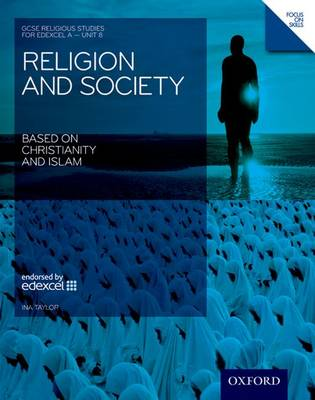 GCSE Religious Studies: Religion & Society Based on Christianity & Islam Edexcel A Unit 8 Student Book by Ina Taylor
