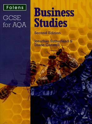 GCSE Business Studies: Student Book AQA by Jon Sutherland, Diane Canwell