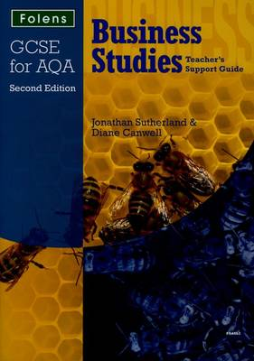 GCSE Business Studies: Teacher's Support Guide AQA by Diane Canwell, Jon Sutherland