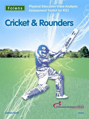 PE Video Analysis Assessment Toolkit: Cricket and Rounders by James Kent