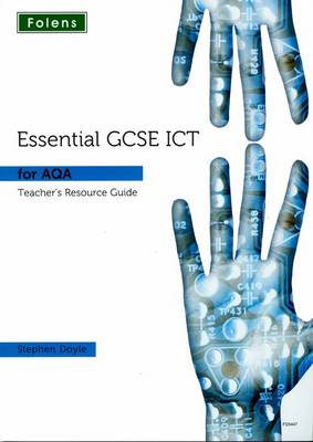 Essential ICT GCSE: Teacher Guide + DVD for AQA by Stephen Doyle
