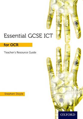 Essential ICT GCSE: Teacher Guide + DVD for OCR by Stephen Doyle