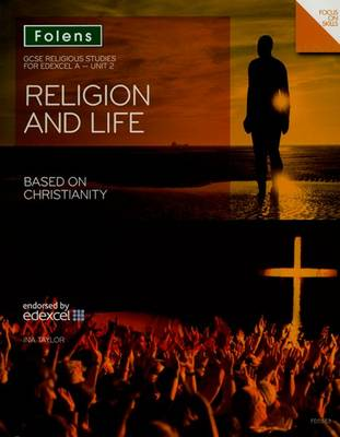 GCSE Religious Studies: Religion and Life based on Christianity: Edexcel A Unit 2 by Ina Taylor