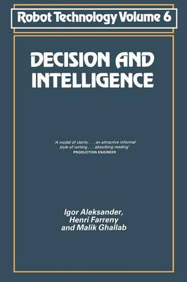 Robot Technology Decision and Intelligence by Igor Aleksander, etc.