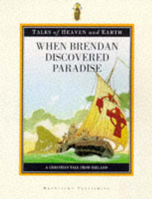 When Brendan Discovered Paradise A Tale from the Christian Tradition by Bernard Merdrignac