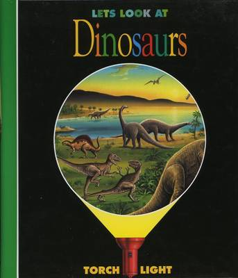 Let's Look at Dinosaurs by Donald Grant, Claude Delafosse, Gallimard Jeunesse