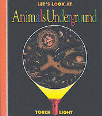Let's Look at Animals Underground by Daniel Moignot