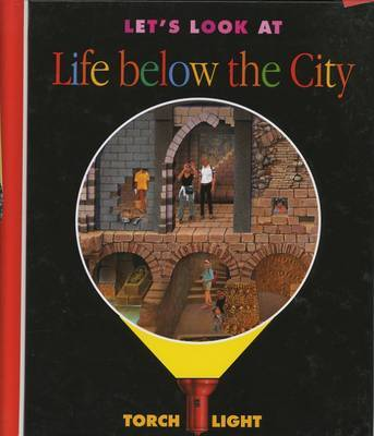 Let's Look at Life below the City by Jeuneusse, Claude Delafosse