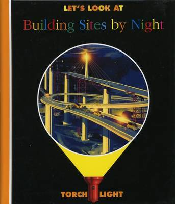 Let's Look at Building Sites by Night by Claude Delafosse