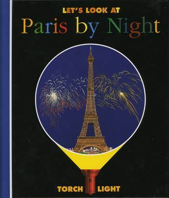 Let's Look at Paris by Night by Claude Delafosse, Gallimard Jeunesse