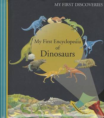 My First Encyclopedia of Dinosars by Claude Delafosse, Donald Grant, Henri Galeron, Ute Fuhr