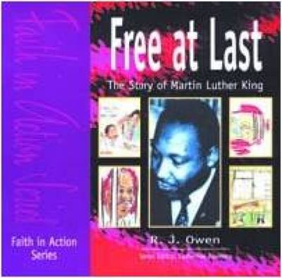 Free at Last The Story of Martin Luther King by R. J. Owen, Brian Platt