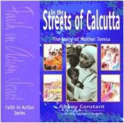 In the Streets of Calcutta Pupil Book Story of Mother Teresa by Audrey Constant, Brian Platt