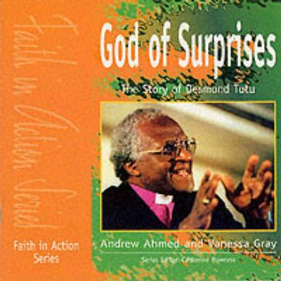 God of Surprises The Story of Desmond Tutu by Andrew Ahmed, Vanessa Gray