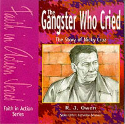The Gangster Who Cried Pupil Book The Story of Nicky Cruz by R. J. Owen