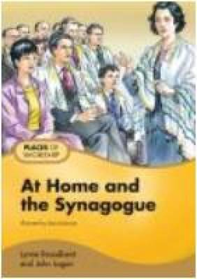 At Home and the Synagogue Pupil Book by Lynne Broadbent, John Logan