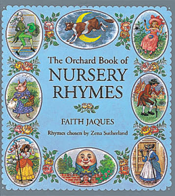 The Orchard Book of Nursery Rhymes by Faith Jaques, Zena Sutherland