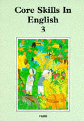 Core Skills in English: Student Book 3 by