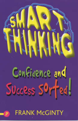 Smart Thinking Confidence and Success Sorted! by Frank McGinty