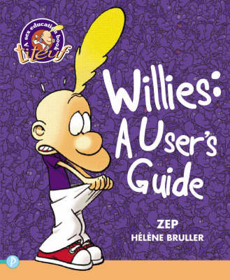 Willies A User's Guide by Zep Bruller, Helene Bruller