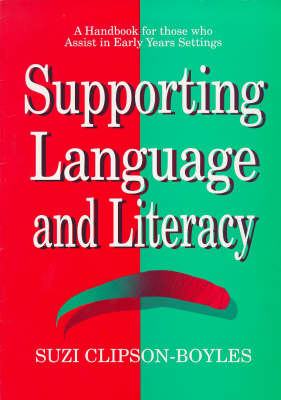 Supporting Language and Literacy A Handbook for Those Who Assist in Early Years Settings by Suzi Clipson-Boyles