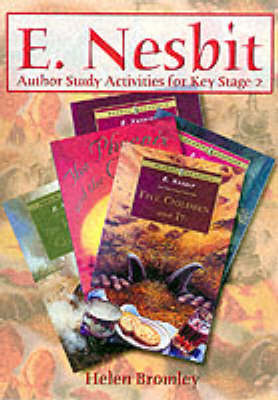 E.Nesbit Author Study Activities for Key Stage 2 by Helen Bromley