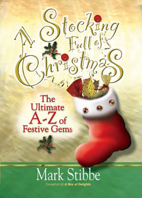 A Stocking Full of Christmas The Ultimate A-Z of Festive Gems by Mark Stibbe
