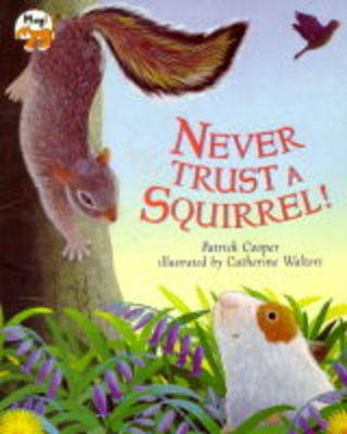 Never Trust a Squirrel! by Patrick Cooper