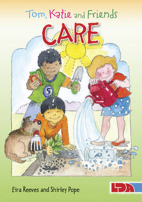 Tom, Katie and Friends Care by Eira Reeves Goldsworthy, Shirley Pope