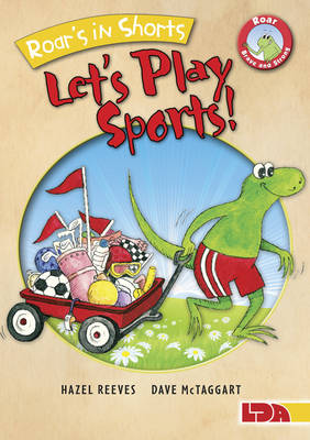 Roar's in Shorts, Let's Play Sports! by Hazel Reeves