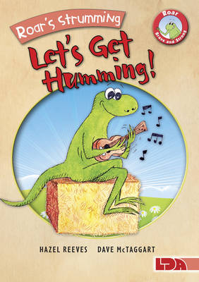 Roar's Strumming, Let's Get Humming! by Hazel Reeves