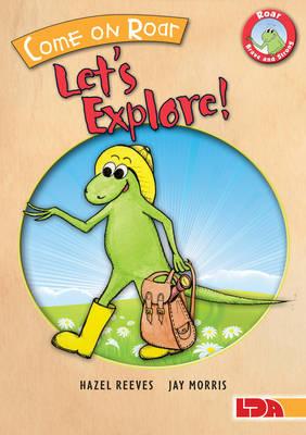 Come on Roar, Let's Explore! by Hazel Reeves
