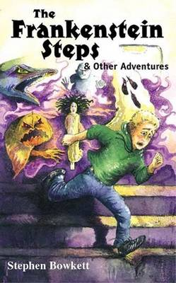 The Frankenstein Steps and Other Adventures by Stephen Bowkett