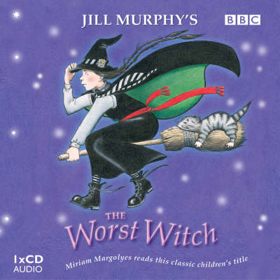 The Worst Witch Complete and Unabridged by Jill Murphy