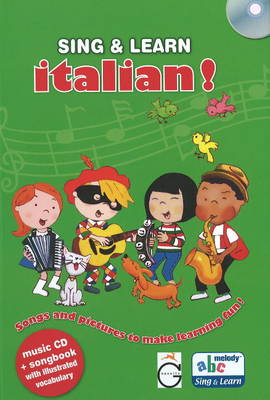 Sing and Learn Italian! Songs and Pictures to Make Learning Fun! by