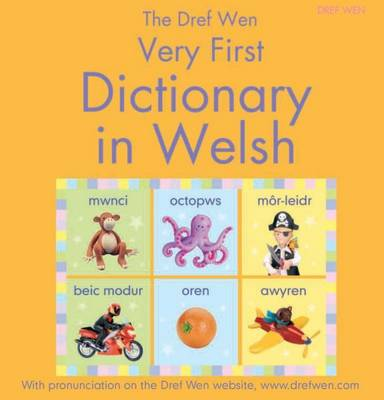The Dref Wen Very First Dictionary in Welsh by
