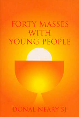 Forty Masses with Young People by Donal, S.J. Neary